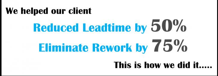 Leadtime Reduction & Rework Elimination